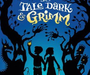 """""""A Tale Dark and Grimm"""" by Adam Gidwitz"""