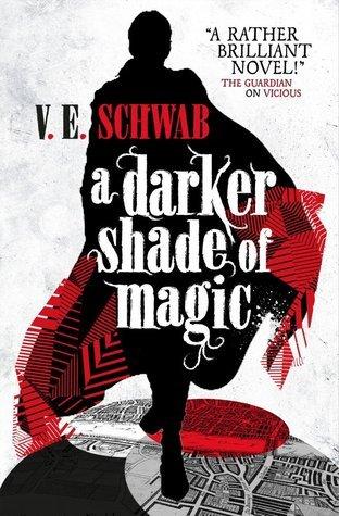 """""""A Darker Shade of Magic"""" by V. E. Schwab"""