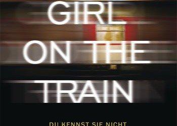 """""""Girl on the Train – Du kennst sie nicht, aber sie kennt dich."""" von Paula Hawkins"""