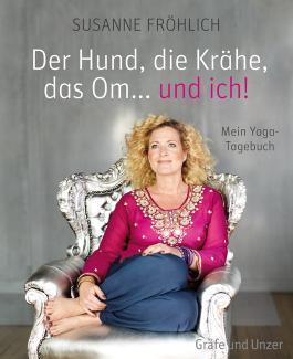 Der Hund, die Krähe, das Om... und ich! von Susanne Fröhlich