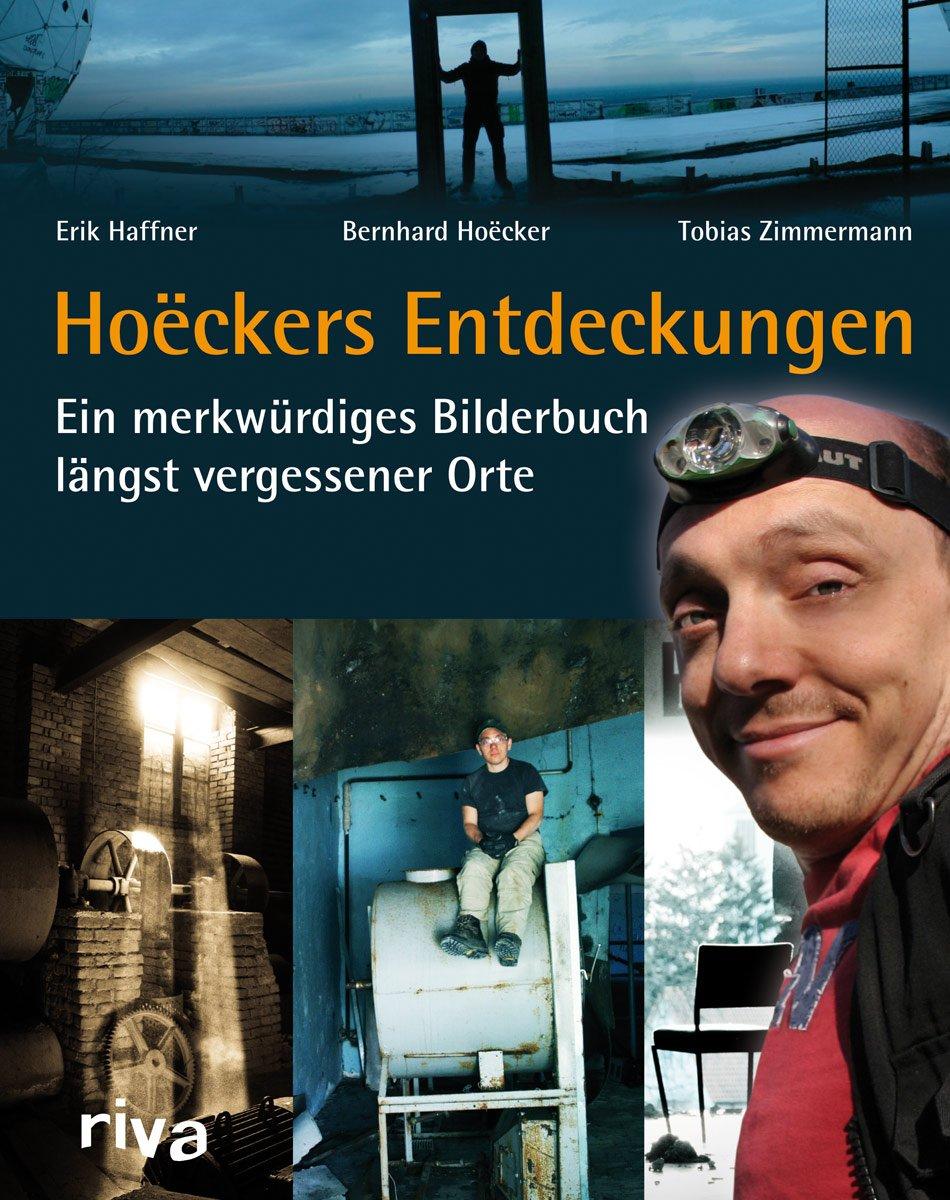 Hoeckers Entdeckungen - Ein merkwürdiges Bilderbuch längst vergessener Orte