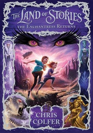 """""""The Land of Stories - The Enchantress Returns"""" by Chris Colfer"""