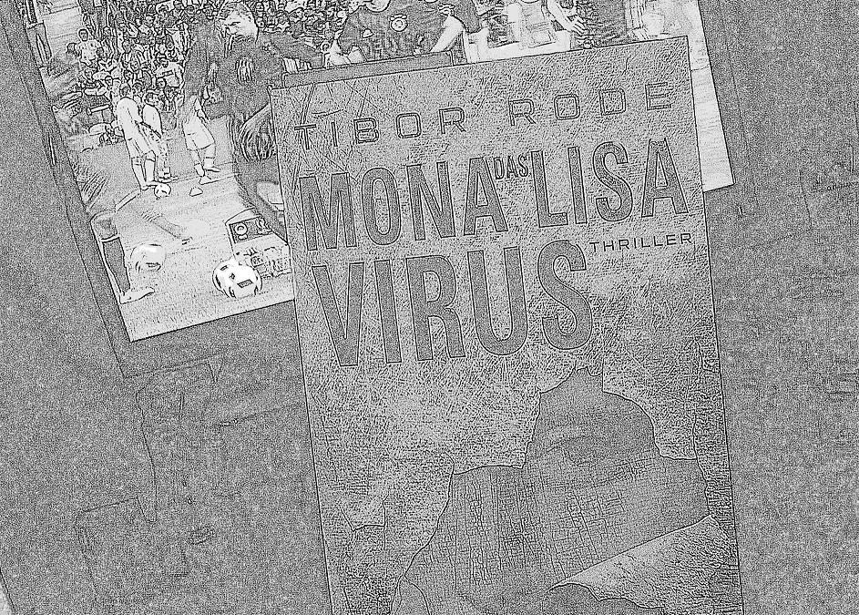 """""""Das Mona Lisa Virus"""" von Tibor Rode"""