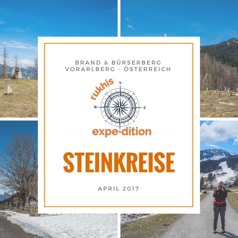 Rukhis Expedition in Österreich - April 2017 - Steinkreise